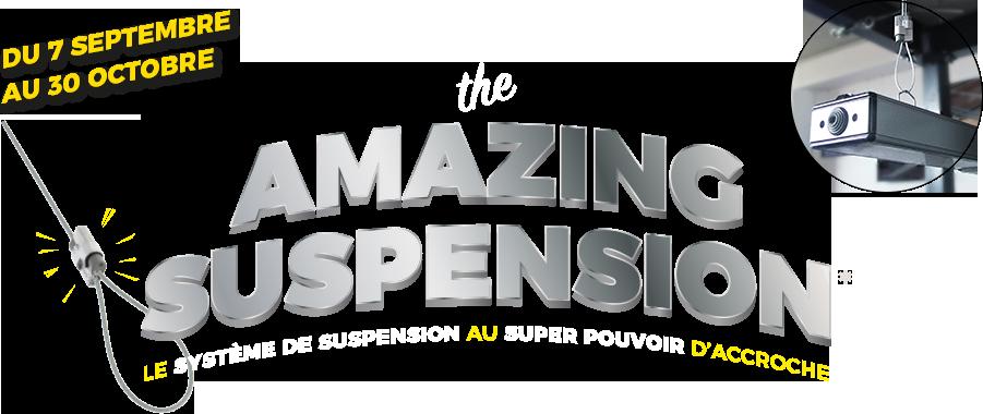 THE AMAZING SUSPENSION
